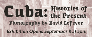 Cuba: Histories of the Present Exhibition