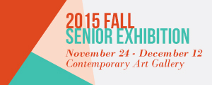 Senior Exhibition, Nov 24 - Dec 12