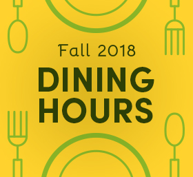 Fall 2018 Dining Hours