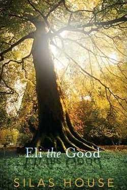 """Eli the Good"" by Silas House"