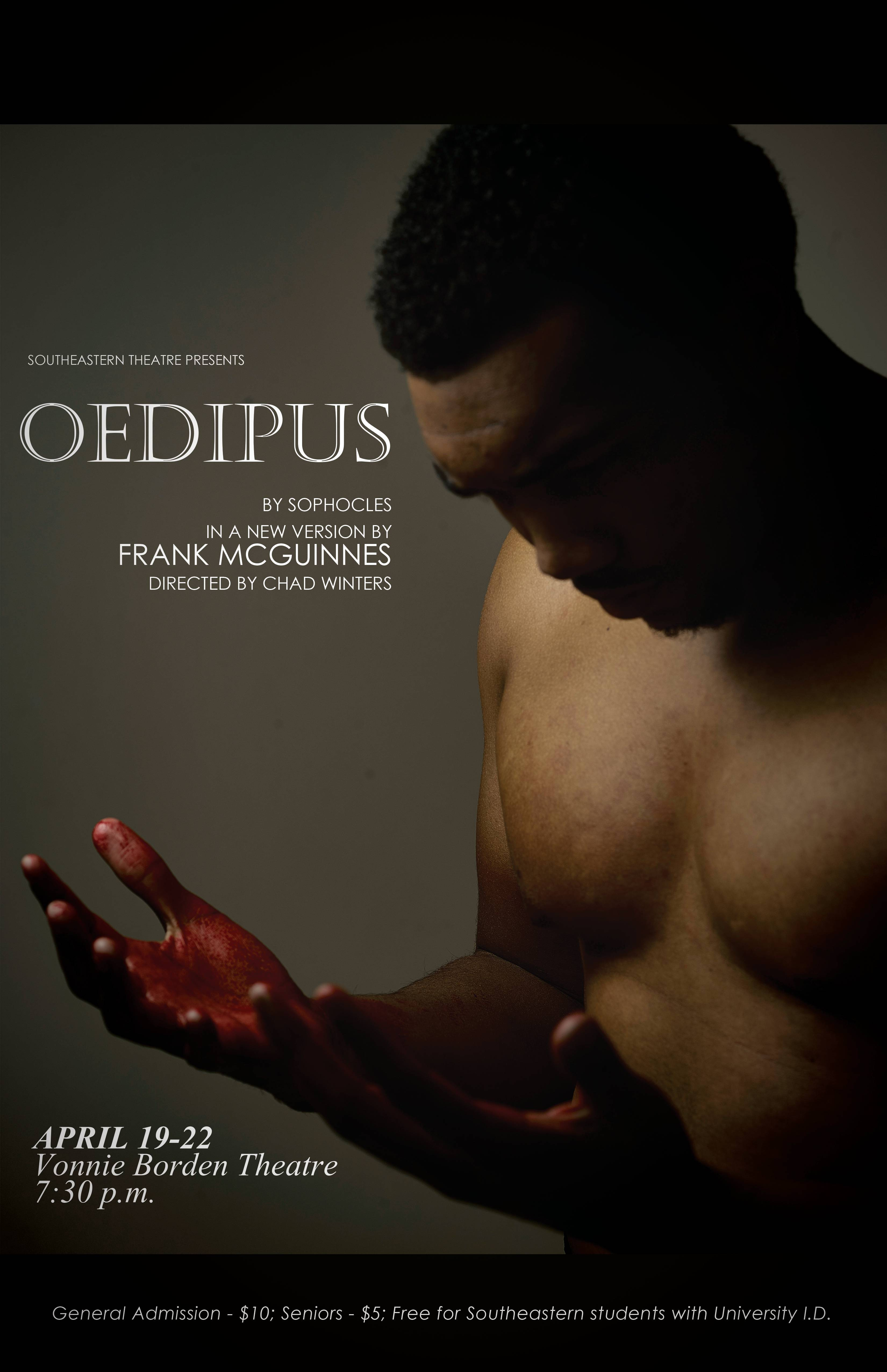 Publicity Poster the Oedipus running April 19-22 at 7:30pm at the Vonnie Borden Theatre