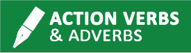 Action Verbs and Adverbs