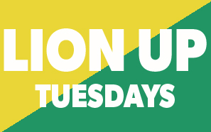 Lion Up Tuesdays