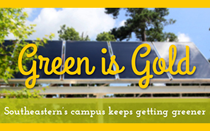 Green is Gold at Southeastern
