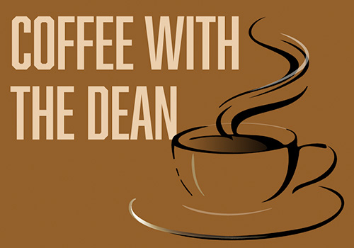 Coffee With the Dean