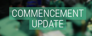 Commencement Update