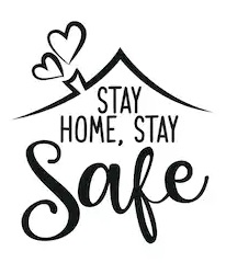 Stay Home - Stay Safe!