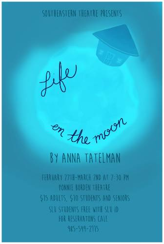 Life on the Moon Premiers Feb 27, 28 and Mar 1 and 2 at 7:30 pm
