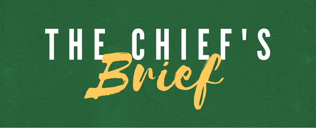 The Chief's Brief